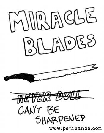 miracle blades: you couldn't even use them as shivs